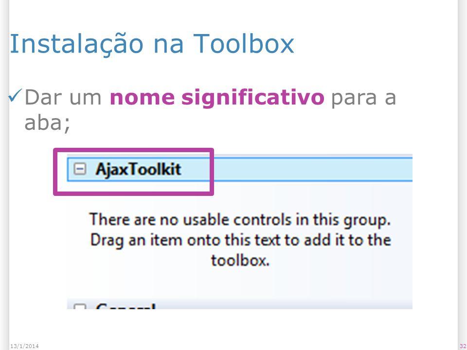 Instalação na Toolbox Dar um nome significativo para a aba; 3213/1/2014