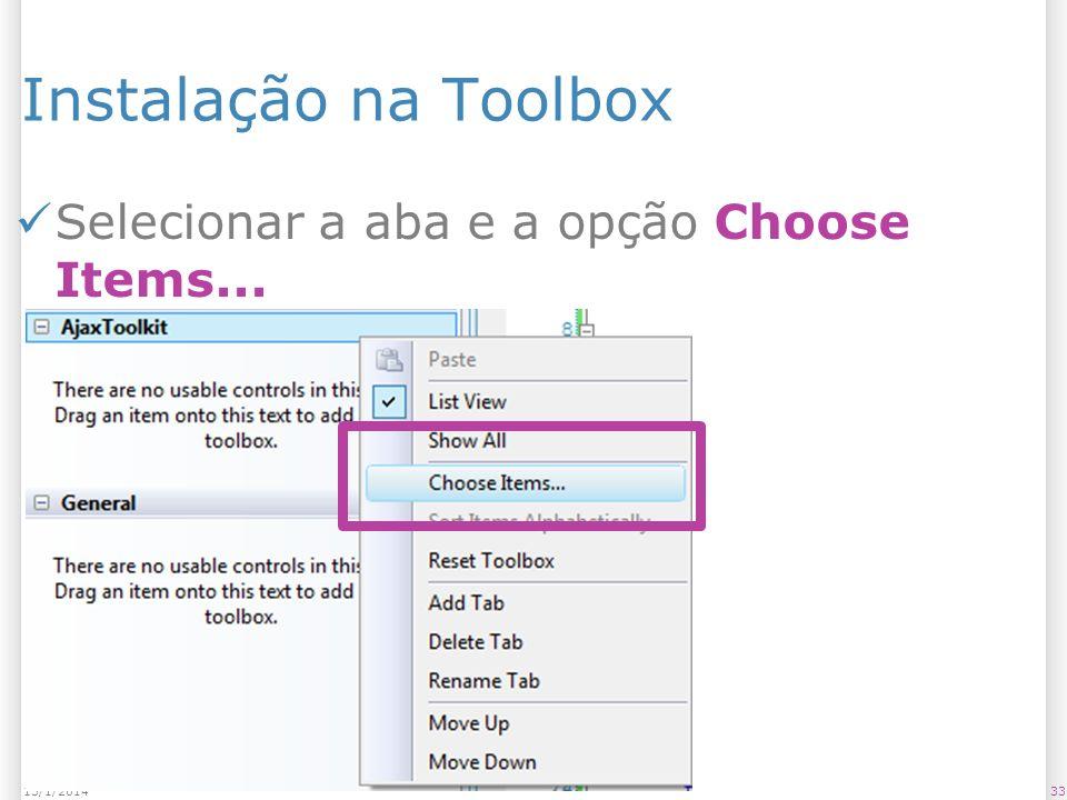 Instalação na Toolbox Selecionar a aba e a opção Choose Items... 3313/1/2014