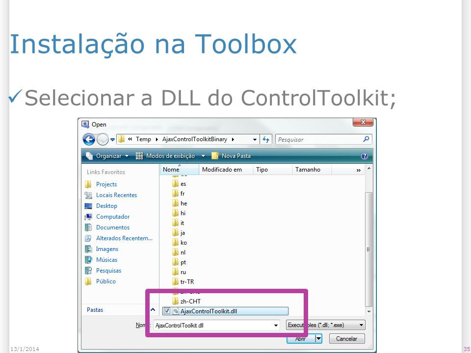 Instalação na Toolbox Selecionar a DLL do ControlToolkit; 3513/1/2014