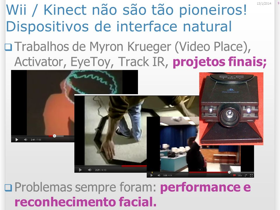 Arquitetura do Kinect Depth Stream Cada pixel representa a distância em relação ao objeto; 11 bits de precisão (2048 níveis de sensibilidade); 1.2 a 3.5 metros; 640x480 (30 fps – sem informação do jogador) e 320x240 (30 fps – com informação do jogador); 20 13/1/2014