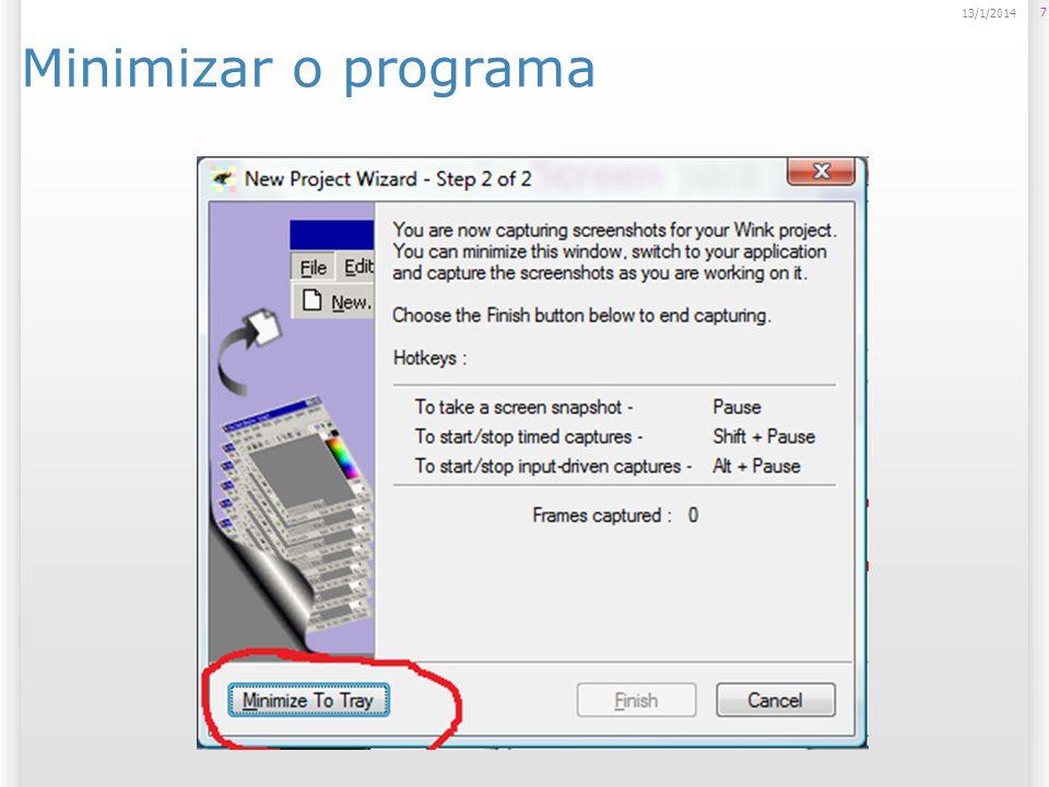 Iniciar a captura Botão Direito no programa na barra de tarefas; Selecionar Start Timed Capture; 8 13/1/2014