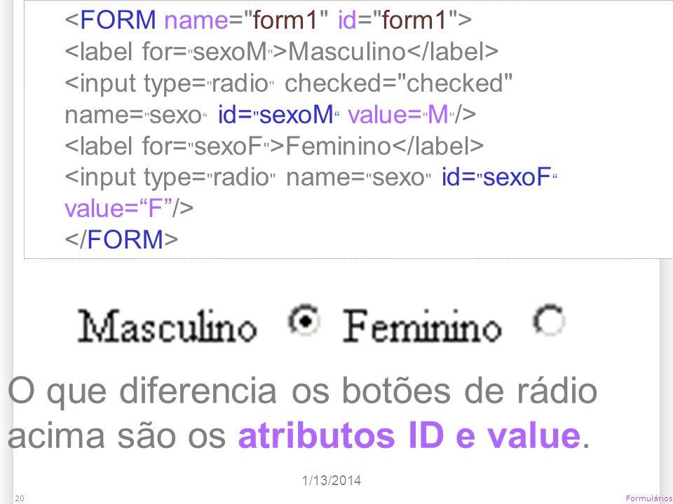1/13/2014 Formulários20 Masculino Feminino <input type=