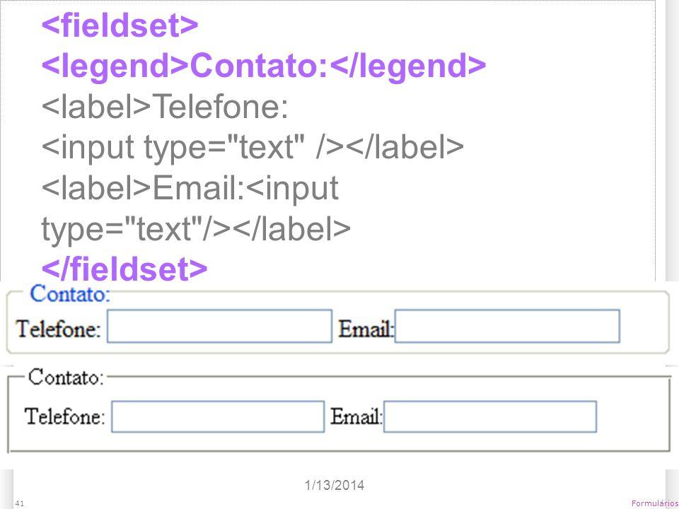 1/13/2014 Formulários41 Contato: Telefone: Email: