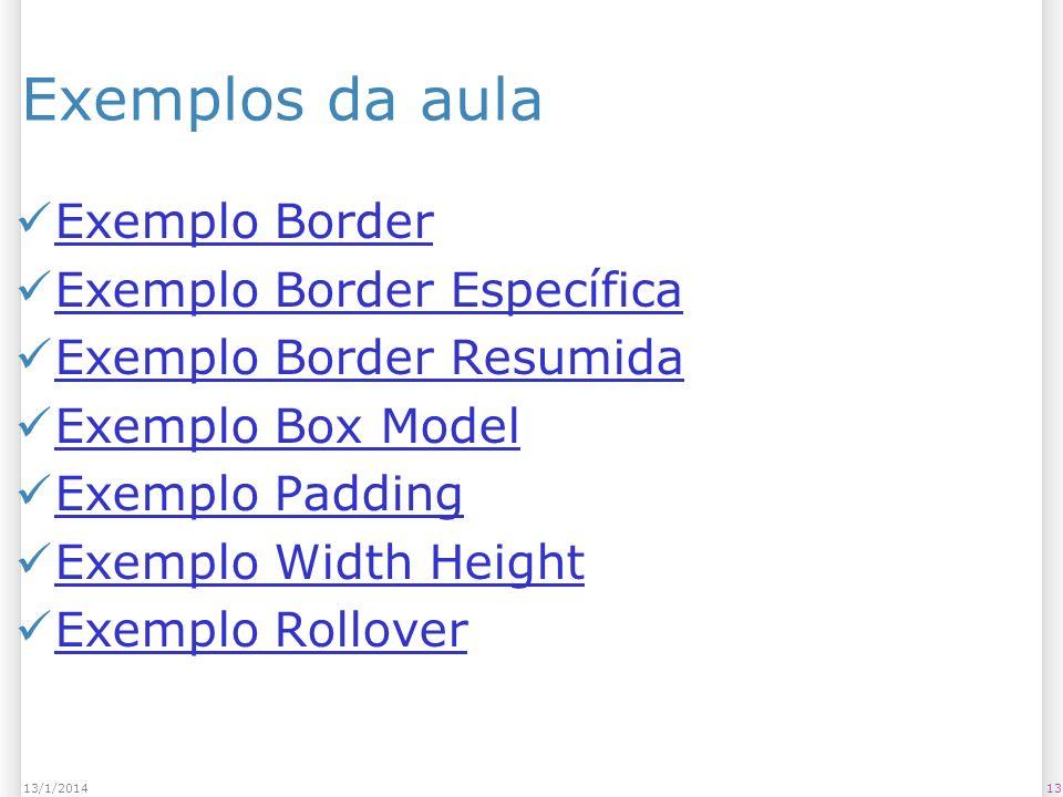 Exemplos da aula Exemplo Border Exemplo Border Específica Exemplo Border Resumida Exemplo Box Model Exemplo Padding Exemplo Width Height Exemplo Rollo