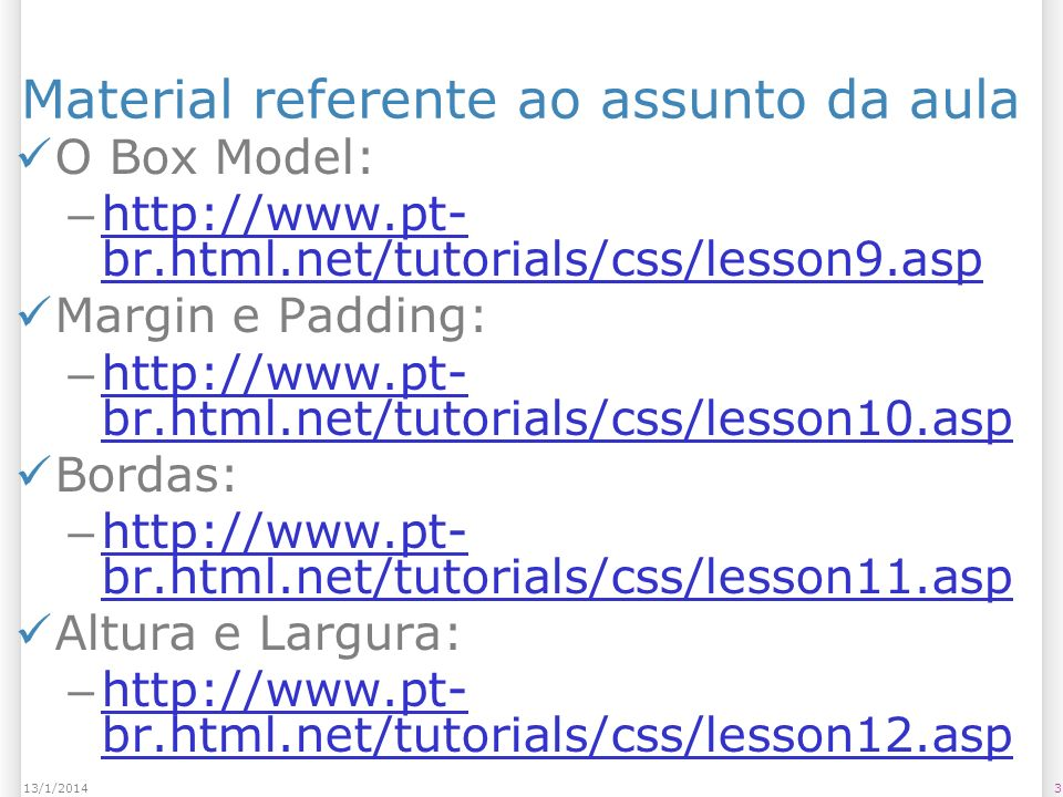 CSS Reset para padding * { – padding:0; } 4413/1/2014