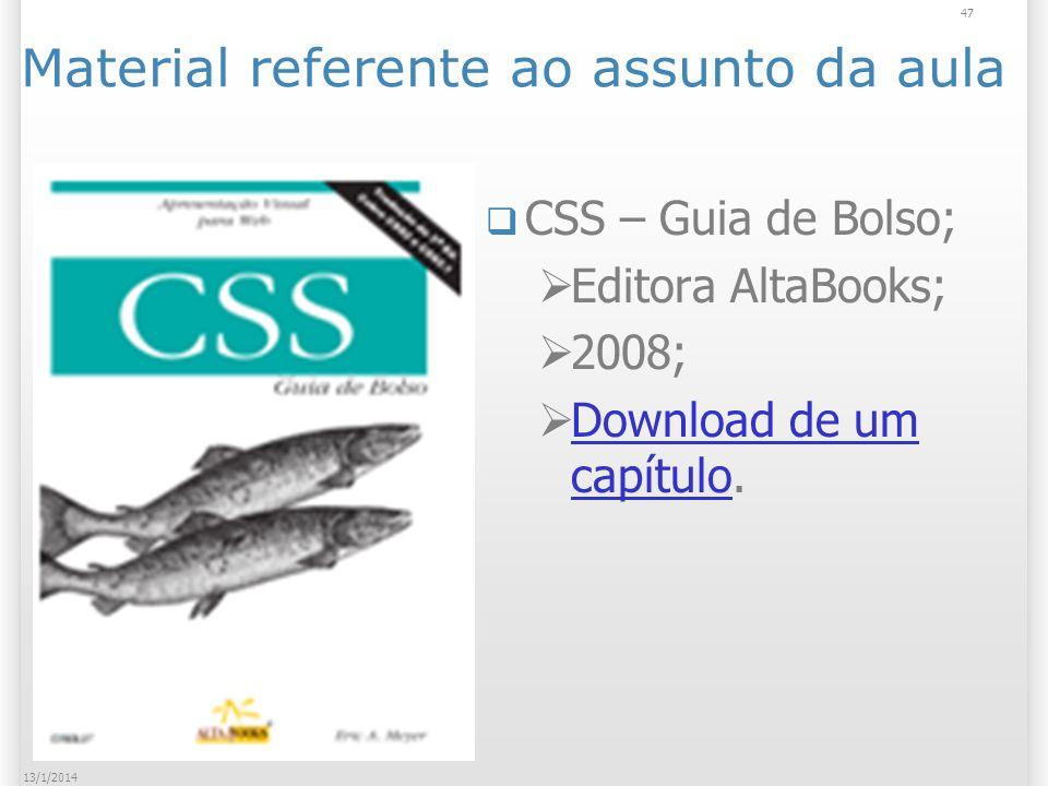 Material referente ao assunto da aula CSS – Guia de Bolso; Editora AltaBooks; 2008; Download de um capítulo.