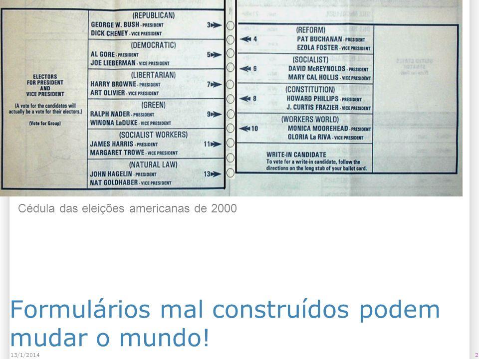 213/1/2014 Formulários mal construídos podem mudar o mundo! Cédula das eleições americanas de 2000