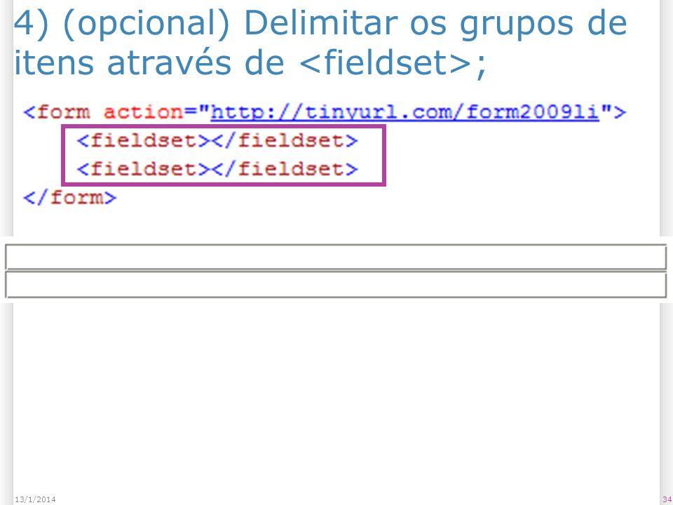 3413/1/2014 4) (opcional) Delimitar os grupos de itens através de ;