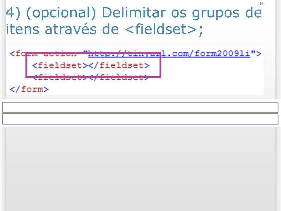 34 4) (opcional) Delimitar os grupos de itens através de ;