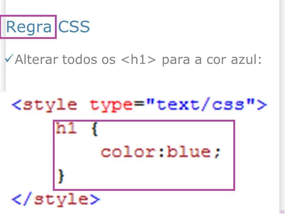 Regra CSS Alterar todos os para a cor azul: 2113/1/2014