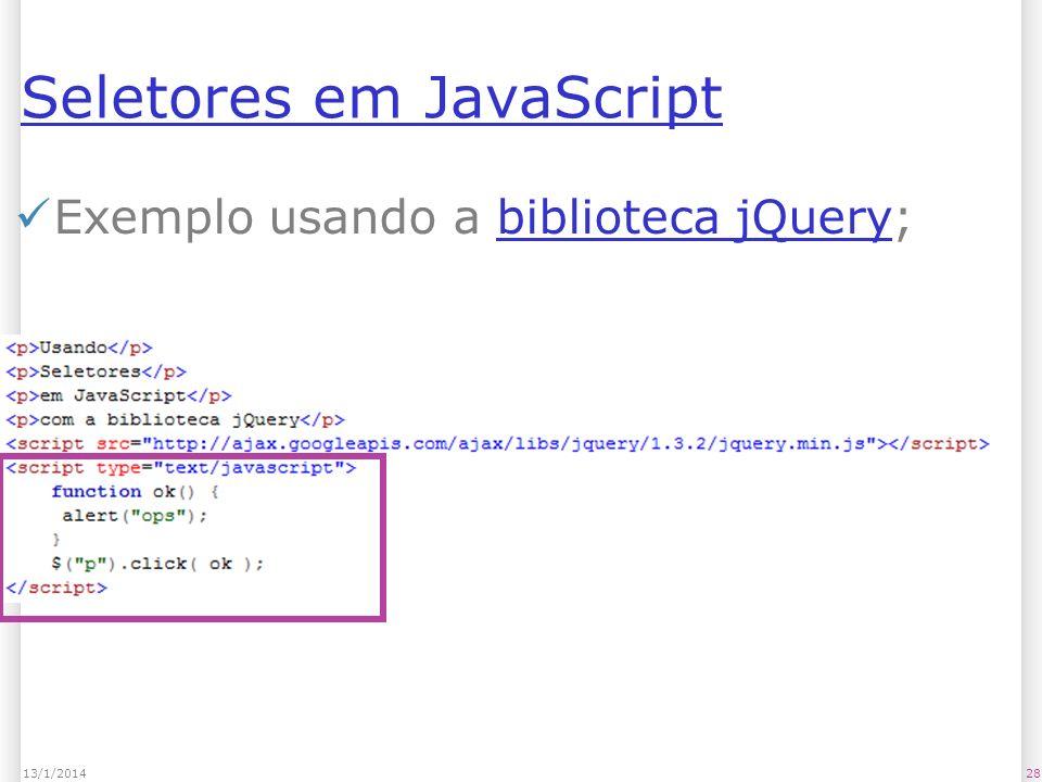 Seletores em JavaScript Exemplo usando a biblioteca jQuery;biblioteca jQuery 2813/1/2014