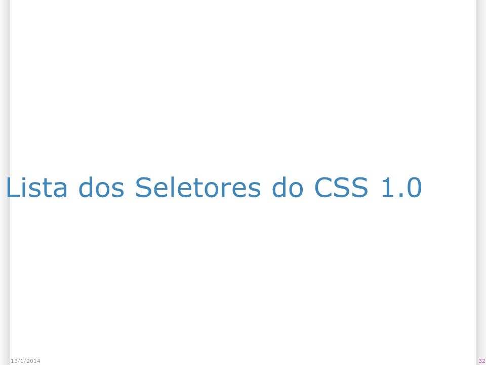 Lista dos Seletores do CSS 1.0 3213/1/2014