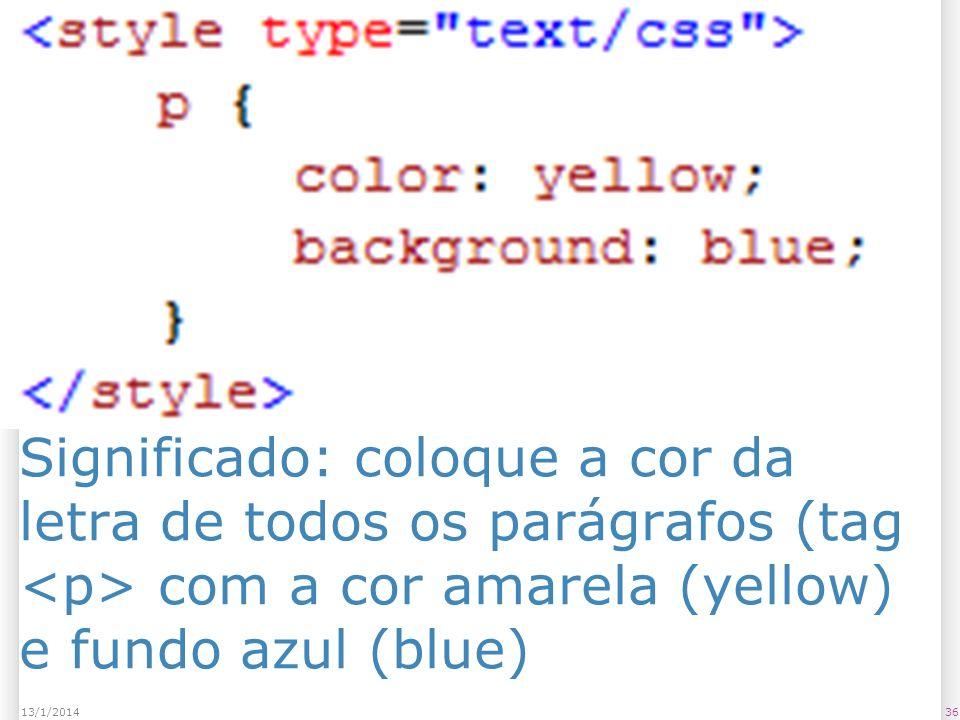 Significado: coloque a cor da letra de todos os parágrafos (tag com a cor amarela (yellow) e fundo azul (blue) 3613/1/2014
