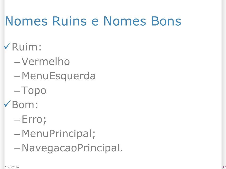 Nomes Ruins e Nomes Bons Ruim: – Vermelho – MenuEsquerda – Topo Bom: – Erro; – MenuPrincipal; – NavegacaoPrincipal.