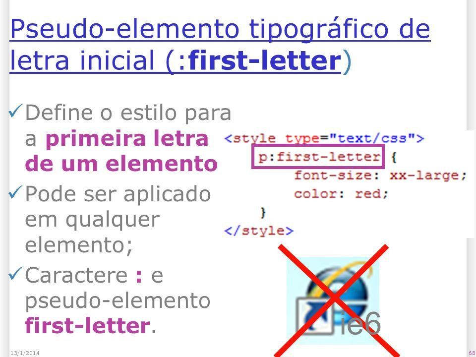 Pseudo-elemento tipográfico de letra inicial (:first-letterPseudo-elemento tipográfico de letra inicial (:first-letter) Define o estilo para a primeira letra de um elemento; Pode ser aplicado em qualquer elemento; Caractere : e pseudo-elemento first-letter.