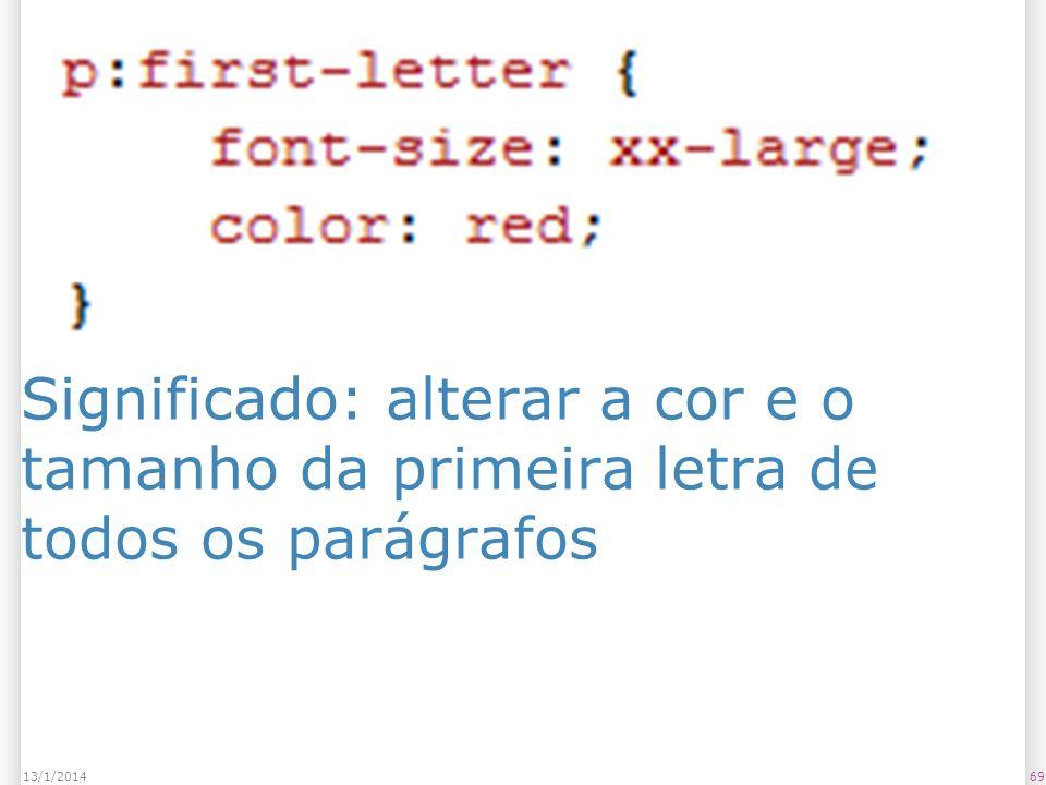 Significado: alterar a cor e o tamanho da primeira letra de todos os parágrafos 6913/1/2014