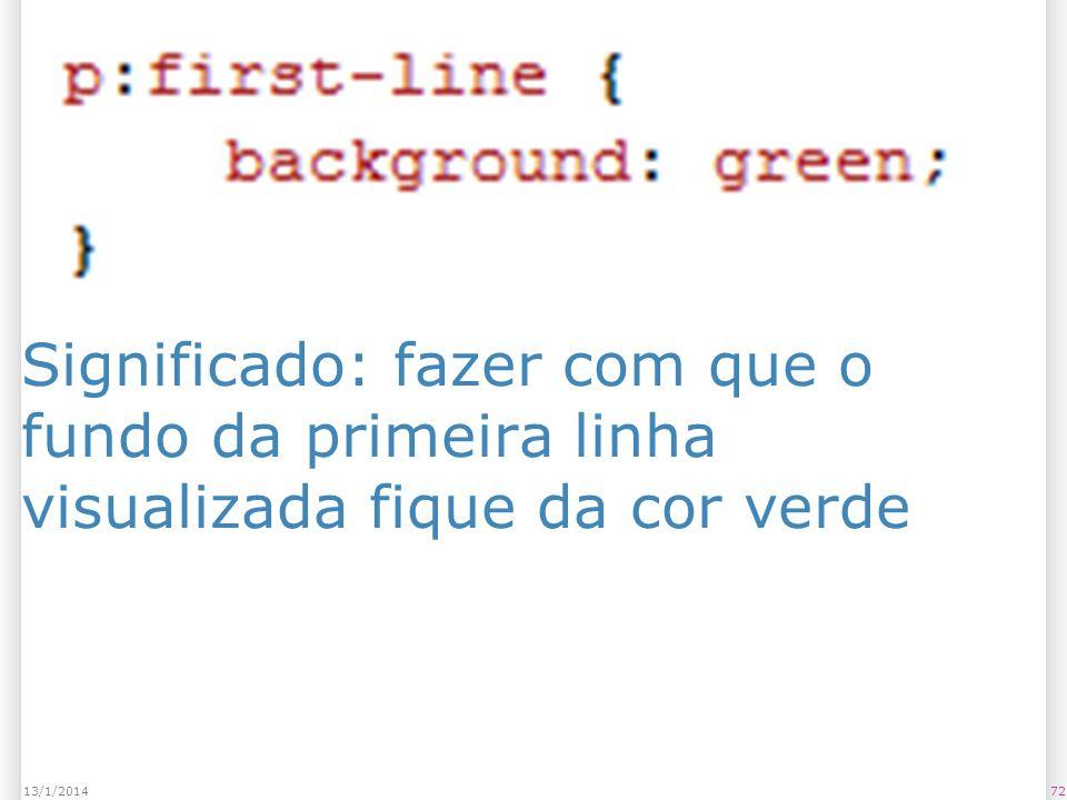 Significado: fazer com que o fundo da primeira linha visualizada fique da cor verde 7213/1/2014