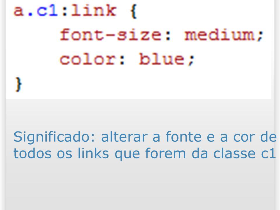 Significado: alterar a fonte e a cor de todos os links que forem da classe c1 54