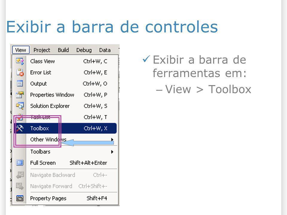 Exibir a barra de controles Exibir a barra de ferramentas em: – View > Toolbox