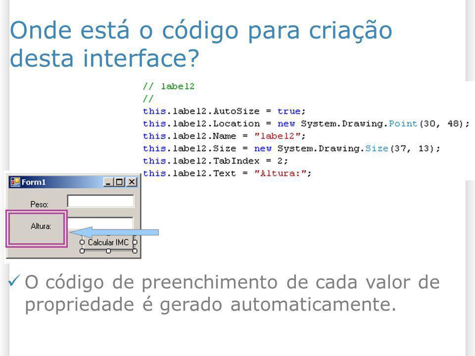 Onde está o código para criação desta interface? O código de preenchimento de cada valor de propriedade é gerado automaticamente.