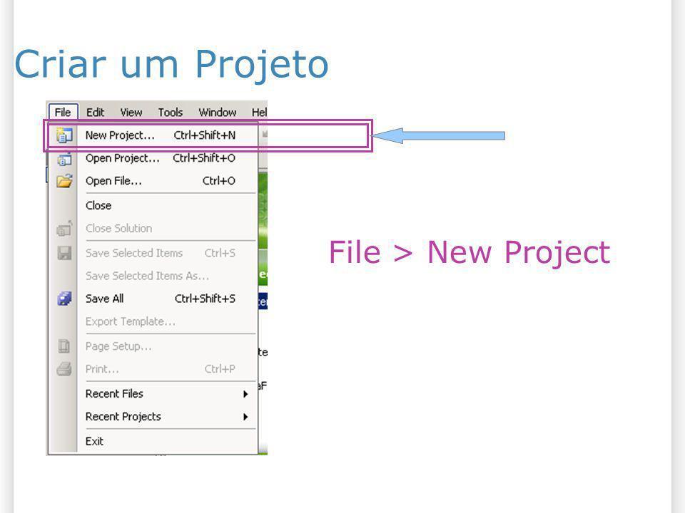 Criar um Projeto File > New Project