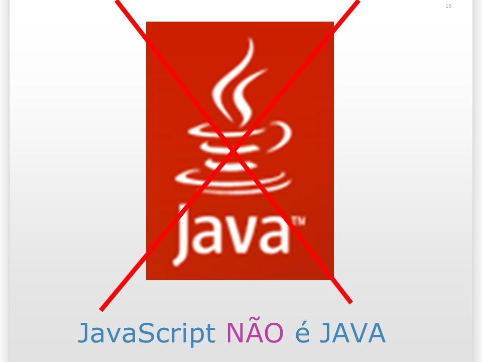 10 JavaScript NÃO é JAVA