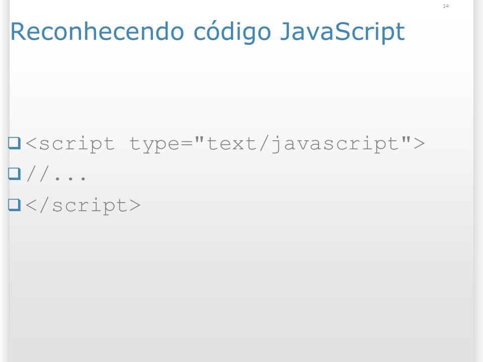 14 Reconhecendo código JavaScript //...