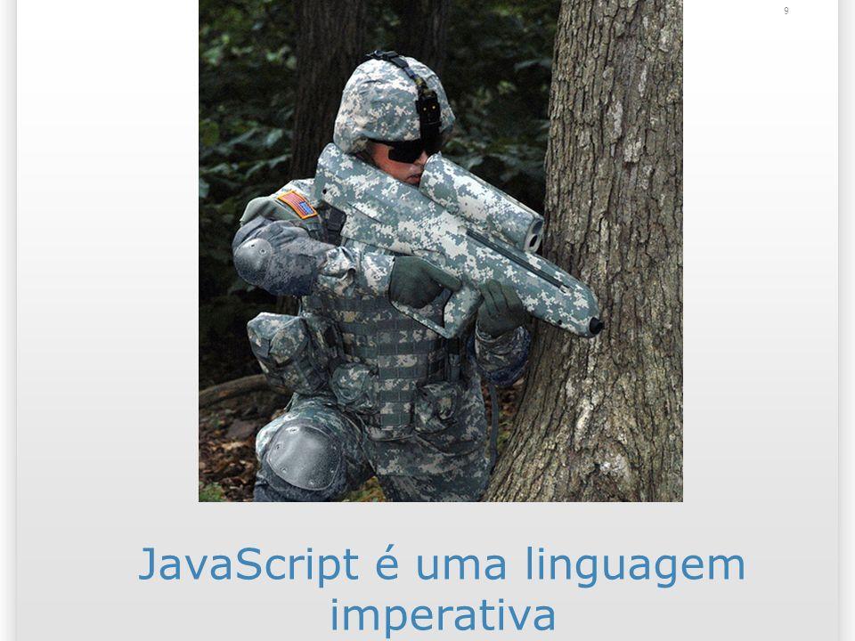9 JavaScript é uma linguagem imperativa