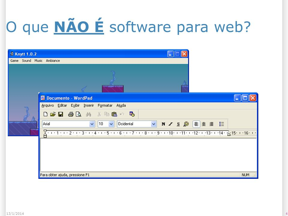 413/1/2014 O que NÃO É software para web?