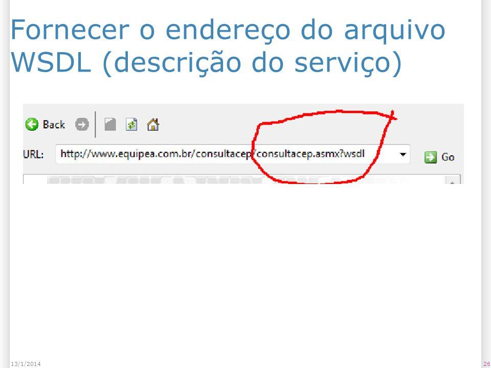 Fornecer o endereço do arquivo WSDL (descrição do serviço) 2613/1/2014