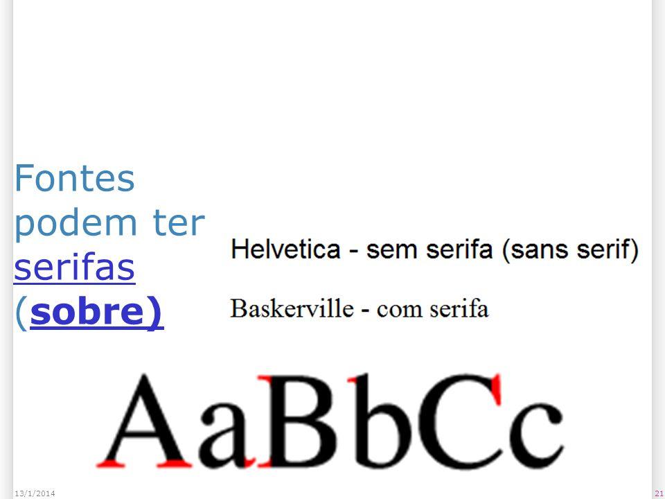 Fontes podem ter serifas (sobre) serifassobre) 2113/1/2014