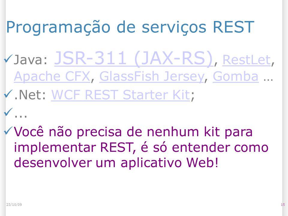 Programação de serviços REST Java: JSR-311 (JAX-RS), RestLet, Apache CFX, GlassFish Jersey, Gomba …JSR-311 (JAX-RS)RestLet Apache CFXGlassFish JerseyG