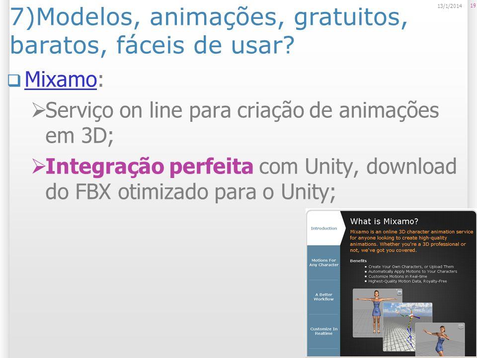 7)Modelos, animações, gratuitos, baratos, fáceis de usar? Mixamo: Mixamo Serviço on line para criação de animações em 3D; Integração perfeita com Unit