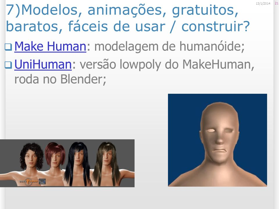 7)Modelos, animações, gratuitos, baratos, fáceis de usar / construir? Make Human: modelagem de humanóide; Make Human UniHuman: versão lowpoly do MakeH