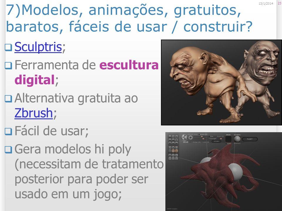 7)Modelos, animações, gratuitos, baratos, fáceis de usar / construir? Sculptris; Sculptris Ferramenta de escultura digital; Alternativa gratuita ao Zb