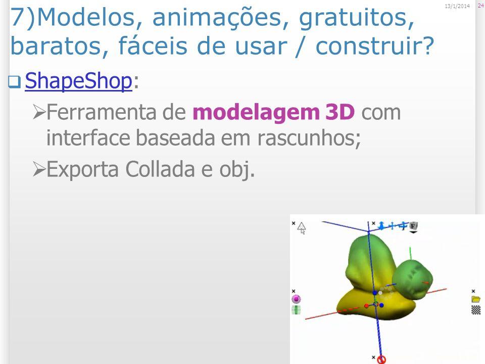 7)Modelos, animações, gratuitos, baratos, fáceis de usar / construir? ShapeShop: ShapeShop Ferramenta de modelagem 3D com interface baseada em rascunh
