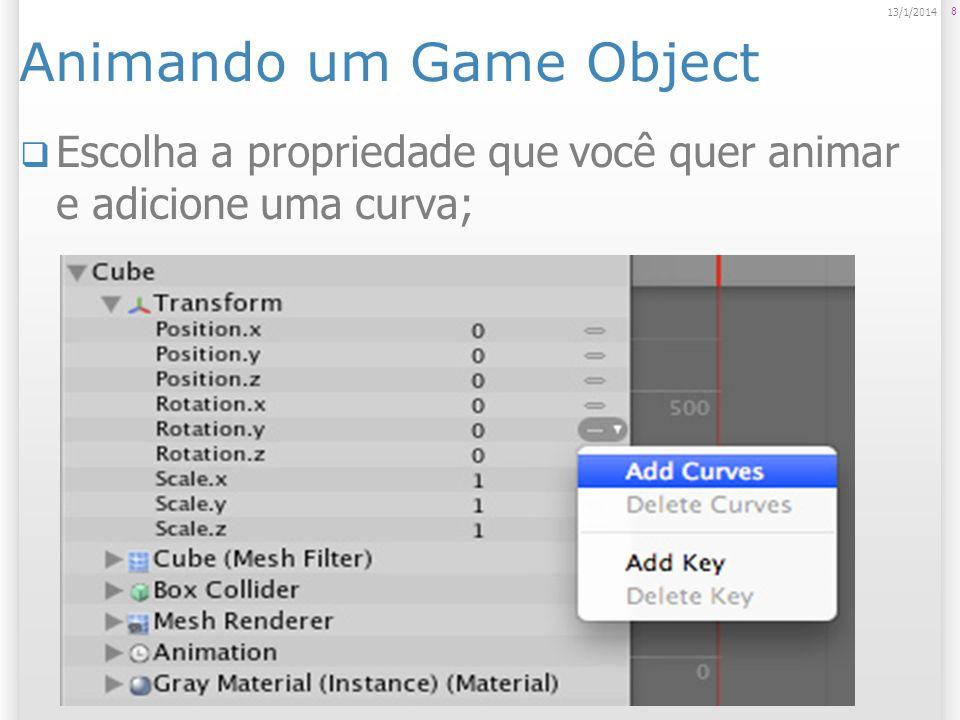 Animando um Game Object Vá no frame alvo e faça a modificação desejada; Será criado um key frame.