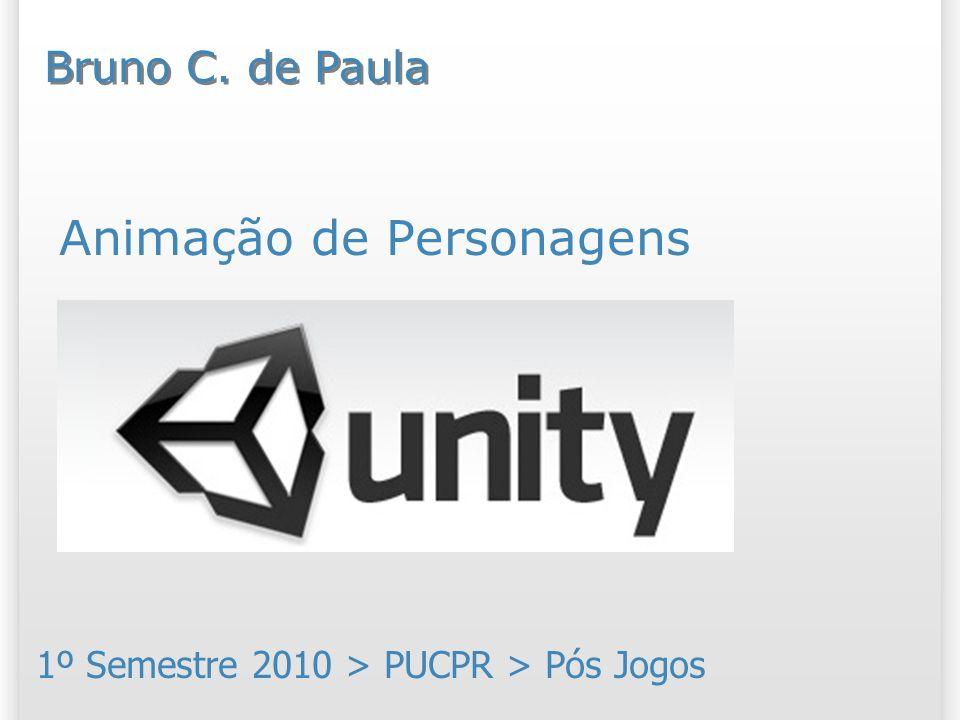 Animação de Personagens 1º Semestre 2010 > PUCPR > Pós Jogos Bruno C. de Paula