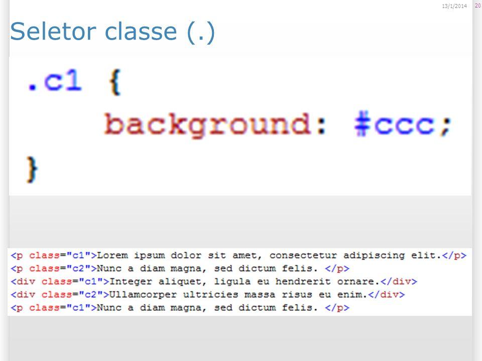 Seletor classe (.) 20 13/1/2014