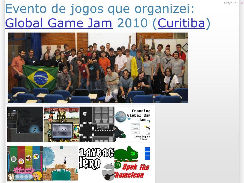 Evento de jogos que organizei: Global Game Jam 2010 (Curitiba) Global Game JamCuritiba 13 13/1/2014