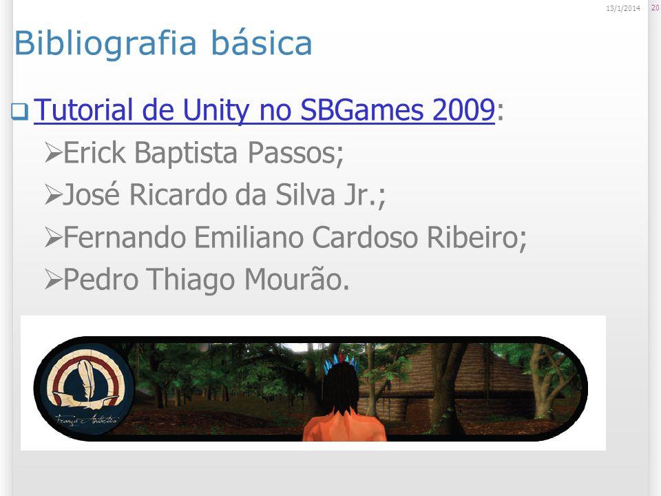 Bibliografia básica Tutorial de Unity no SBGames 2009: Tutorial de Unity no SBGames 2009 Erick Baptista Passos; José Ricardo da Silva Jr.; Fernando Em