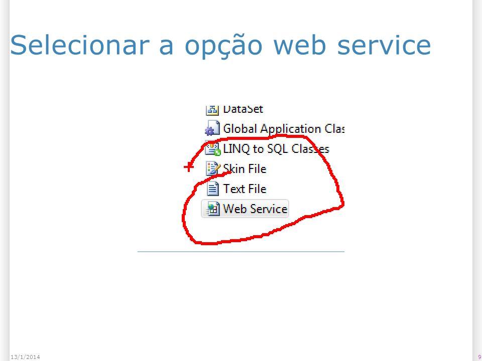913/1/2014 Selecionar a opção web service