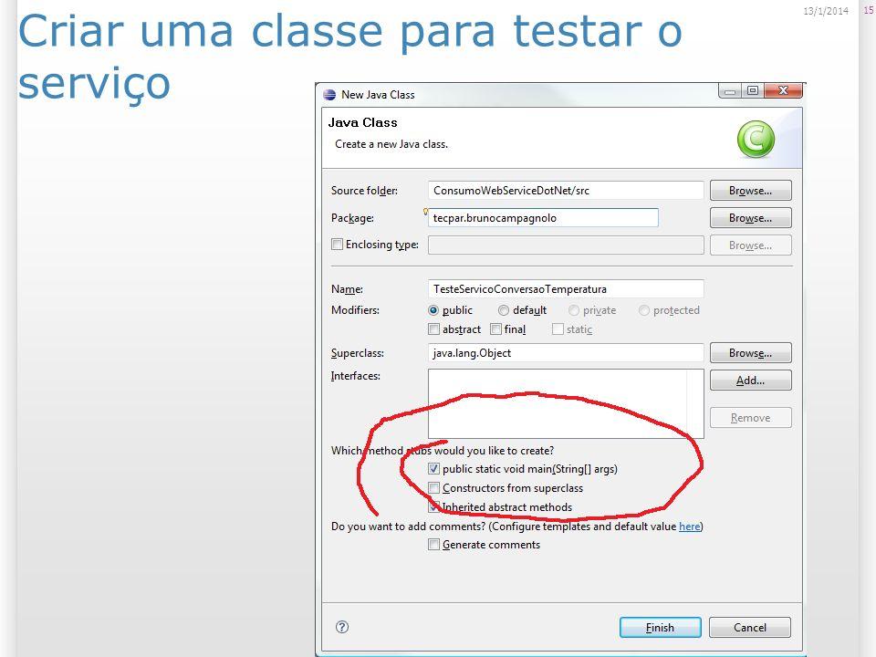 Criar uma classe para testar o serviço 15 13/1/2014