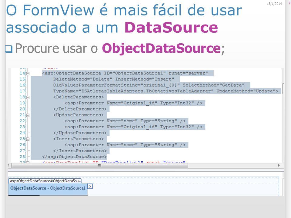 O FormView é mais fácil de usar associado a um DataSource Procure usar o ObjectDataSource; 7 13/1/2014