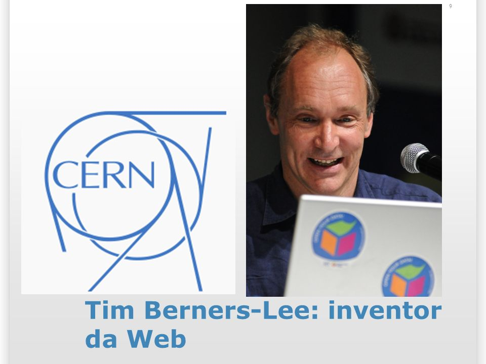 9 Tim Berners-Lee: inventor da Web
