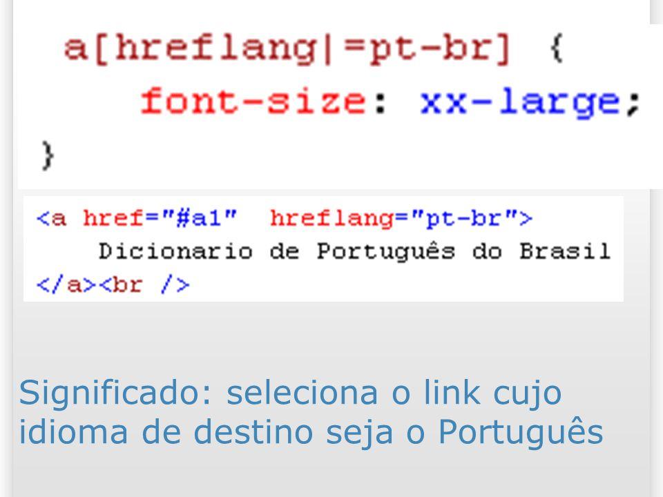 Significado: seleciona o link cujo idioma de destino seja o Português