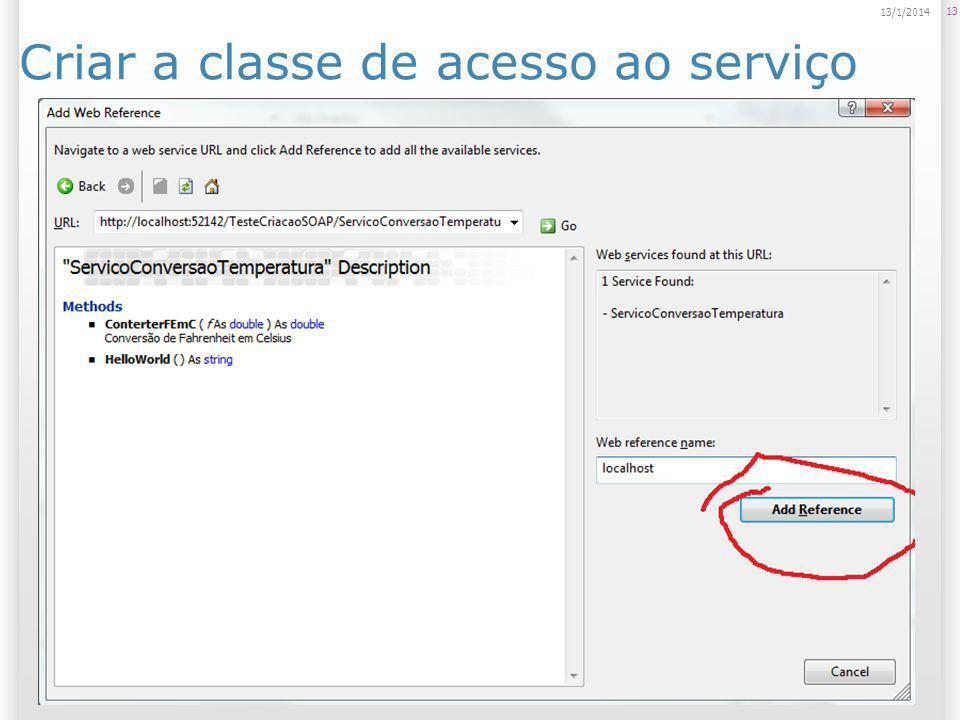 Criar a classe de acesso ao serviço 13 14/1/2014