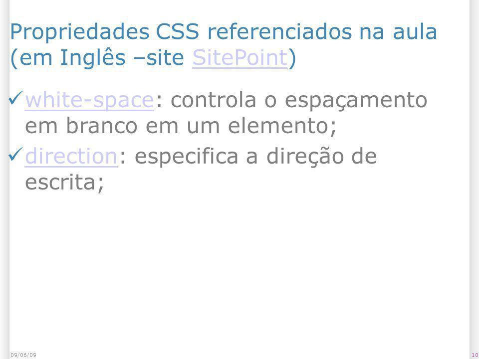 Propriedades CSS referenciados na aula (em Inglês –site SitePoint)SitePoint white-space: controla o espaçamento em branco em um elemento; white-space
