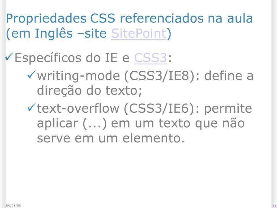 Propriedades CSS referenciados na aula (em Inglês –site SitePoint)SitePoint Específicos do IE e CSS3:CSS3 writing-mode (CSS3/IE8): define a direção do