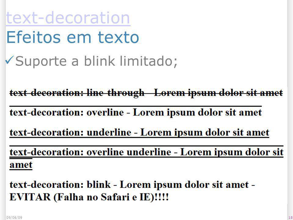 text-decoration Efeitos em texto Suporte a blink limitado; 1809/06/09